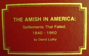 Failed Amish Settlements, California, Oregon, Oklahoma - David Luthy