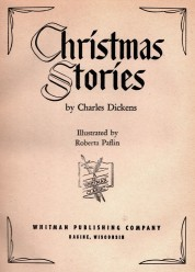 Christmas Stories by Charles Dickens - A Christmas Carol - Roberta Paflin - Whitman Classic