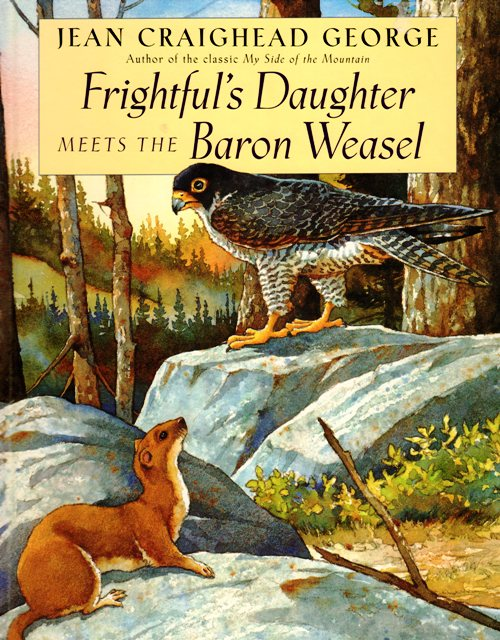 Frightful's Daughter Meets the Baron Weasel - Jean Craighead George - My Side of the Mountain - Daniel San Souci - Picture Books