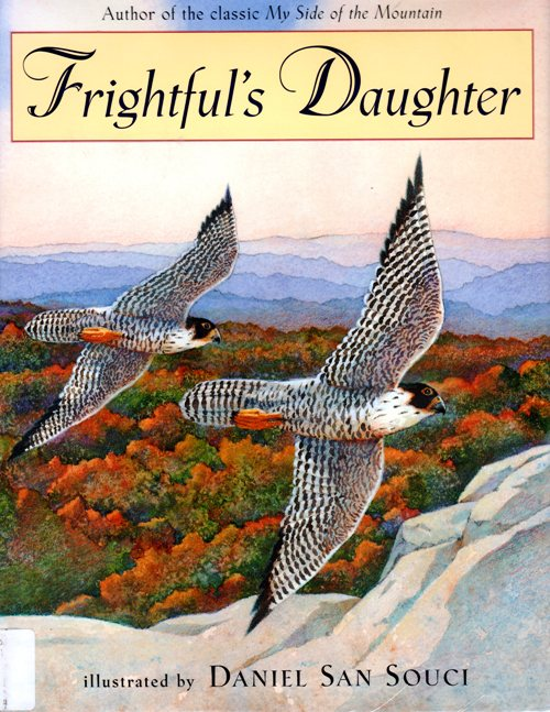 Frightful's Daughter - Jean Craighead George - Daniel San Souci - My Side of the Mountain - Picture Book - Falcon