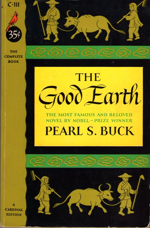 The Good Earth - Pearl Buck - Sydenstricker - China - Pulitzer Winner - Nobel Prize Winner