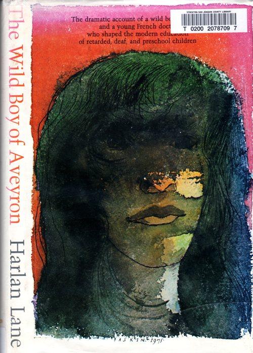 The Wild Boy of Aveyron - Harlan Lane - Jean Marc Gaspard Itard - Montessori - Seguin