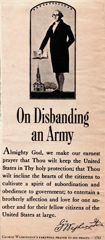 George Washington's Farewell Prayer to his troops - 1783 - Washington's Birthday - On Disbanding an Army