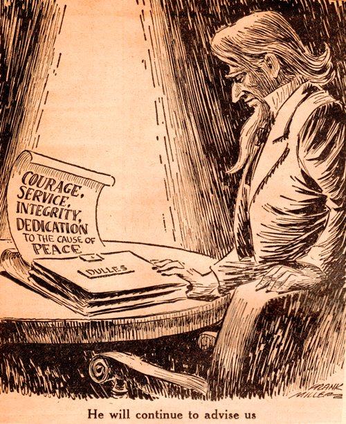 John Foster Dulles - Secretary of State - Frank Andrea Miller Cartoon - Cold War