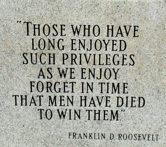 Memorial Day - Franklin D. Roosevelt quote - Forget in time that men have died to win them