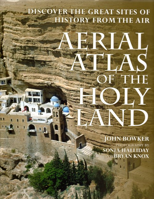 Aerial Atlas of the Holy Land - John Bowker - Sonia Halliday - Bryan Knox - Photography - Archaeology - St. George's Monastery - Wadi Qilt