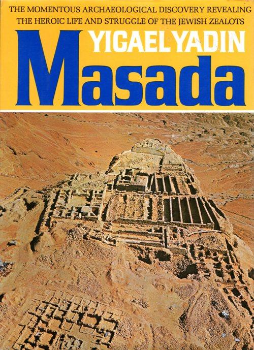 Masada - Yigael Yadin - Jewish Zealots - Roman Conquest - Archaeology