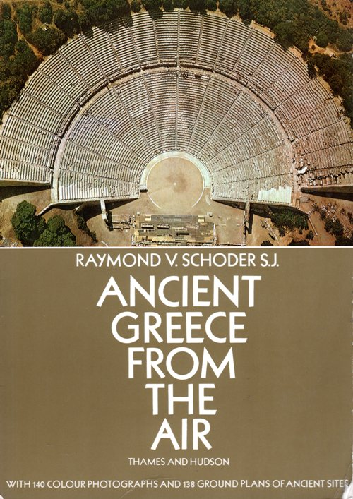 Ancient Greece from the Air - Raymond V. Schoeder S.J. - Theatre at Epidaurus - Archaeology - Ruins - Greece