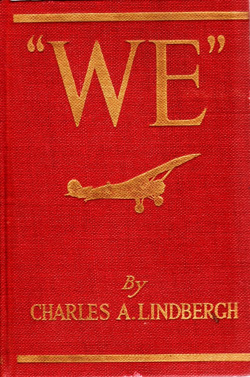 """""""We"""" - Charles A. Lindberg - Putnam and Sons - 1927 - Eighth impression"""