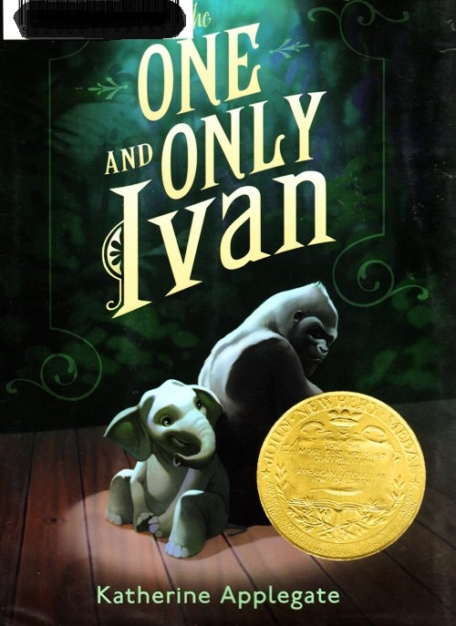 The One and Only Ivan - Newbery Award Winner - Newbery Medal - Katherine Applegate