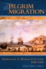 The Pilgrim Migration - Robert Charles Anderson - Immigrants to Plymouth Colony 1620-1633 - Genealogy - Thanksgiving - Great Migration Study