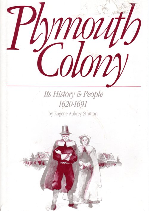 Plymouth Colony - Eugene Aubry Stratton - Pilgrims - Genealogy - Ancestry - Thanksgiving