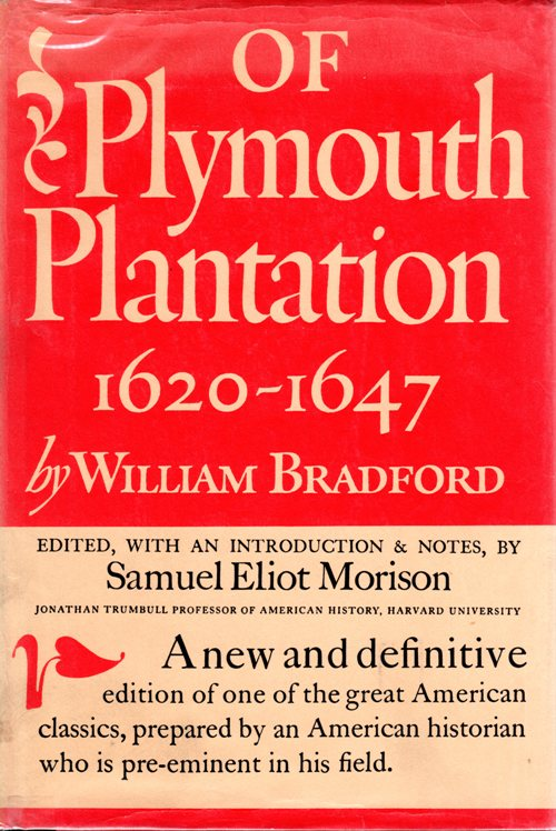 Of Plymouth Plantation 1620-1647 - William Bradford - Pilgrims - Plymouth - Thanksgiving - Mayflower
