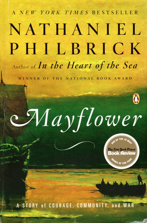 Mayflower - Nathaniel Philbrick - A Story of Courage, Community, and War - PIlgrims - Mayflower - Plymouth - Thanksgiving