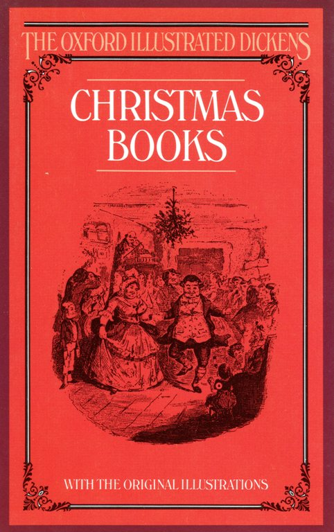 Charles Dickens - Christmas Books - Oxford Illustrated - A Christmas Carol - The Cricket on the Hearth
