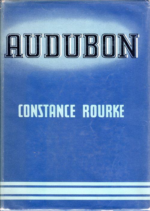 Audubon by Constance Rourke - Naturalist - Illustrator - Audubon Prints - History of Audubon - Dauphin
