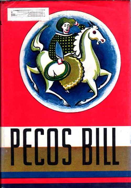 Pecos Bill: The Greatest Cowboy of All Time - Dr. James Cloyd Bowman - Laura Bannon Illustrator - Legends - Tall Tales - Newbery Honor Book