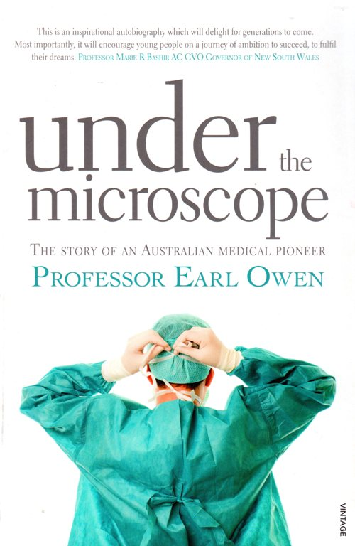 Under the Microscope: The Story of an Australian Medical Pioneer - Professor Earl Owen - microsurgery
