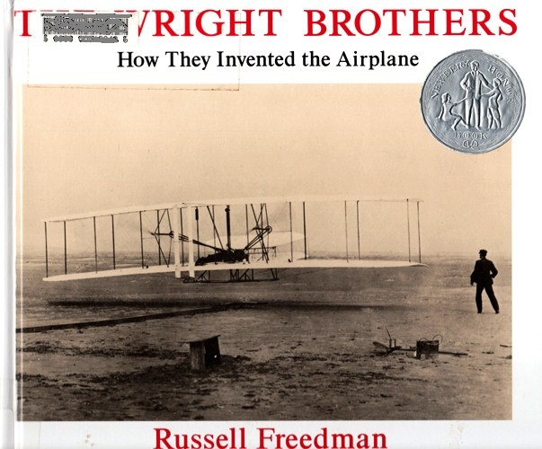 The Wright Brothers, How they invented the airplane, Newbery Honor Book, Russell Freedman