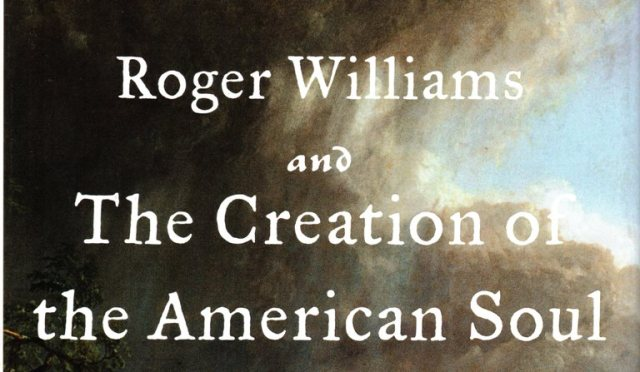 Roger Williams and the Creation of the American Soul, John M. Barry, Separation of Church and State, Rhode Island