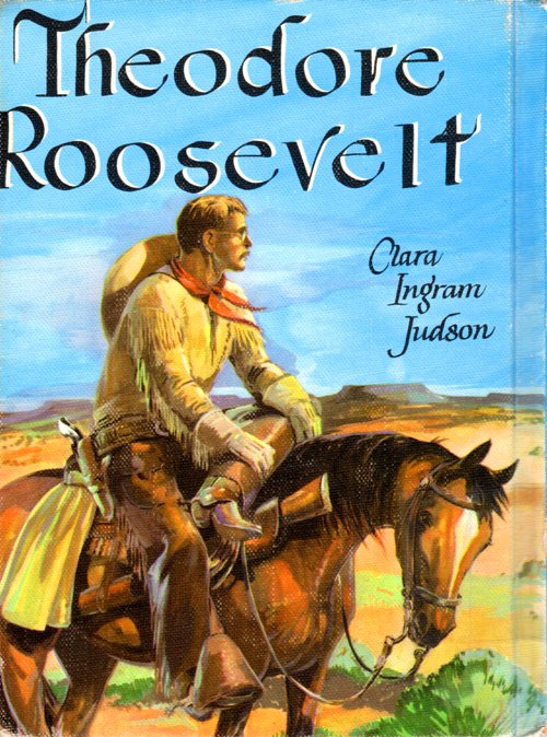 Theodore Roosevelt, Clara Ingram Judson, Newbery Honor Book