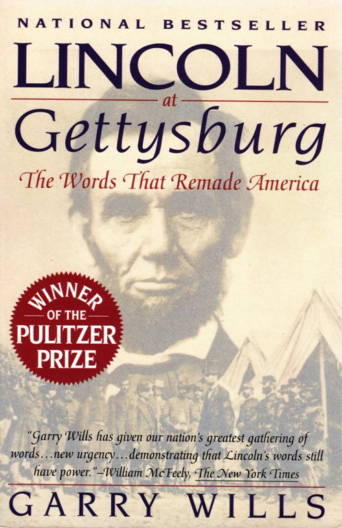 Lincoln at Gettysburg: The Words that Remade America, Pulitzer Prize, Garry Wills, Books, President LIncoln