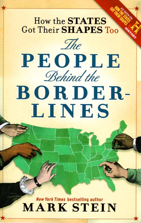 The People Behind the Border LInes, Mark Stein, How the States Got Their Shapes Too