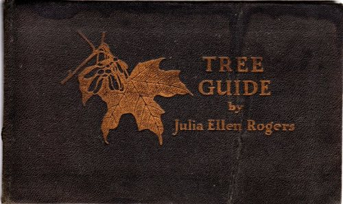 Tree Guide, Julia Ellen Rogers, Trees East of the Rockies, Doubleday, Page & Company, 1926