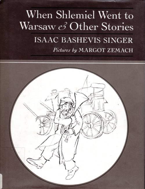 When Shlemiel went to Warsaw, Isaac Bashevis Singer, Newbery Honor Book, Newbery Books