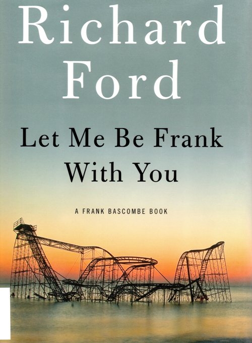 Richard Ford, Let Me Be Frank With You, Pulitzer Finalist