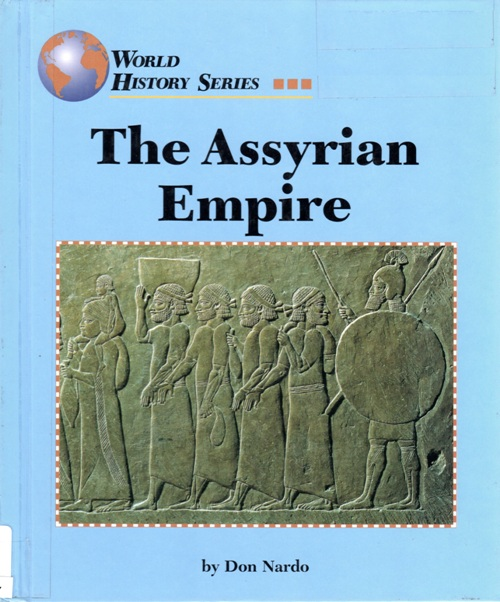 The Assyrian Empire, Don Nardo, World History Series, Research Reading, Lachish