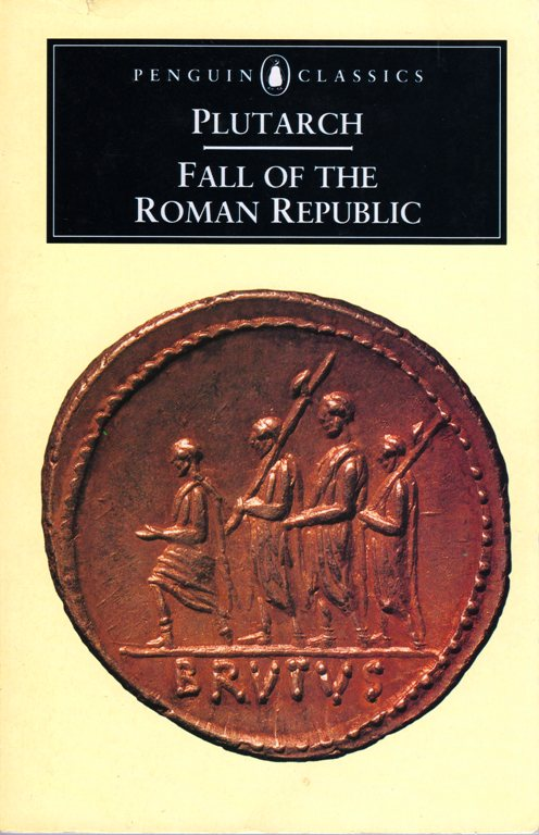 Fall of the Roman Republic, Plutarch, Rome, Gaius Marius, Sulla, Crassus, Pompey, Caesar, Cicero