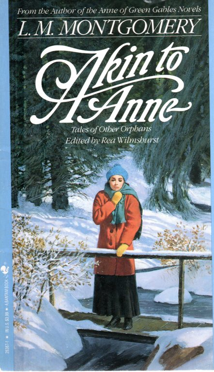 Akin to Anne, L. M. Montgomery, Anne of Green Gables, Rea Wilmshurst