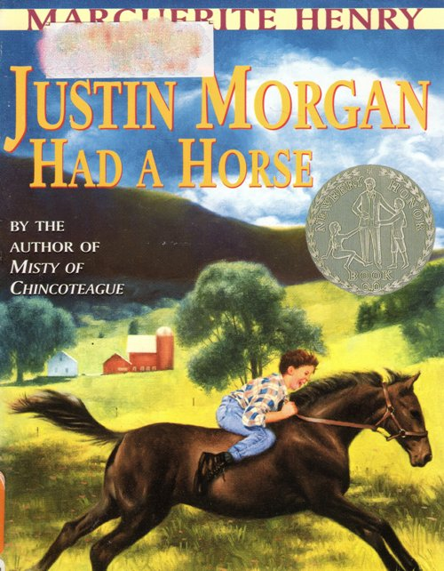 Justin Morgan Had A Horse, marguerite Henry, Newbery Honor Book, Historical Fiction, Morgan Horse