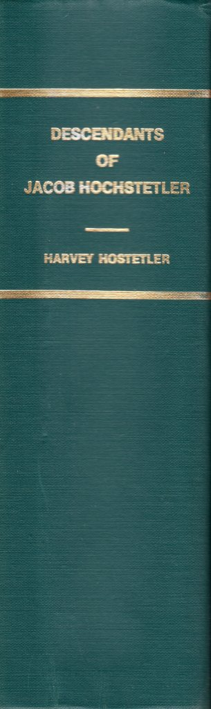 Amish Genealogy, Jacob Hochstetler, Descendants, Harvey Hostetler