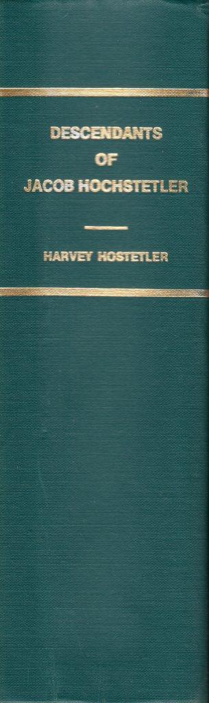 Amish Genealogy, Jacob Hochstetler, Descendants, Harvey Hostetler