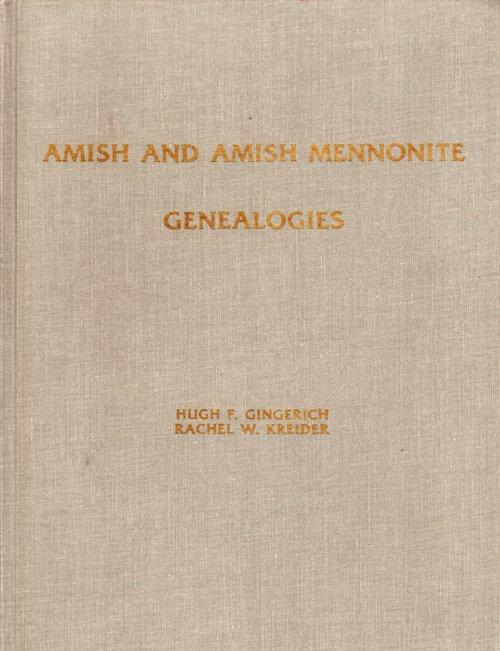 Amish, Mennonite, Genealogy, Hugh F. Gingerich, Rachel W. Kreider