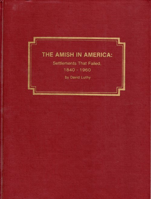 Amish Settlements, David Luthy, Amish in America, Settlements that Failed