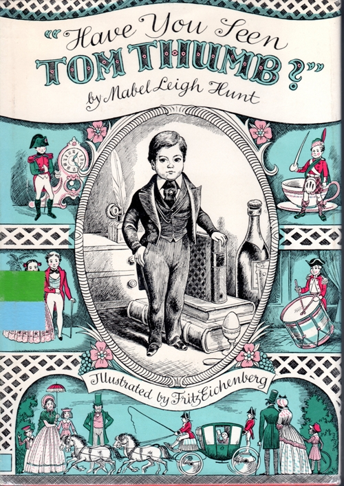 Have you seen Tom Thumb, Mabel Leigh Hunt, Newbery Honor Book, Biography, Historical Fiction