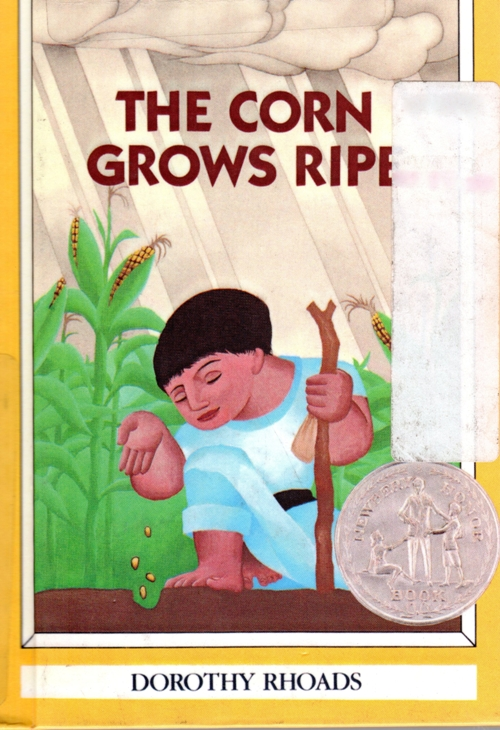 The Corn Grows Ripe, Dorothy Rhoads, Newbery Honor, Corn