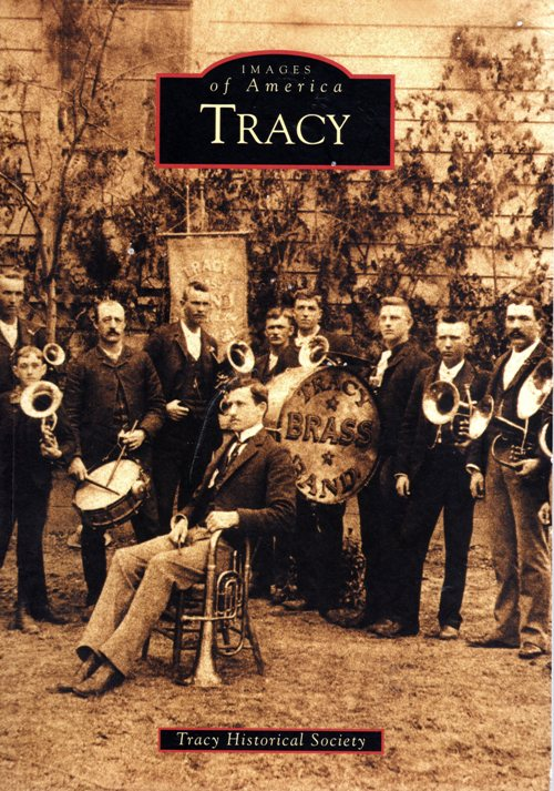 Tracy, California, Images of America, Tracy Historical Society, Arcadia, Tempus Publishing