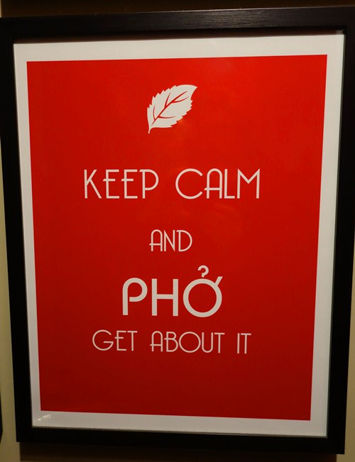 Keep Calm and Pho Get About It