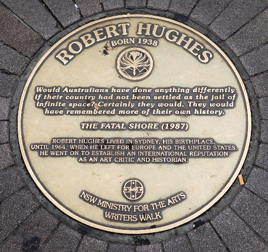 Robert Hughes, Sydney Writers Walk, The Fatal Shore