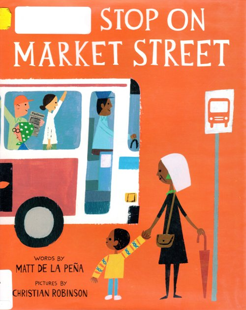 Newbery Medal Winner, Last Stop on Market Street, Picture Book, Matt de la Pena, Christian Robinson, Caldecott Award Winner