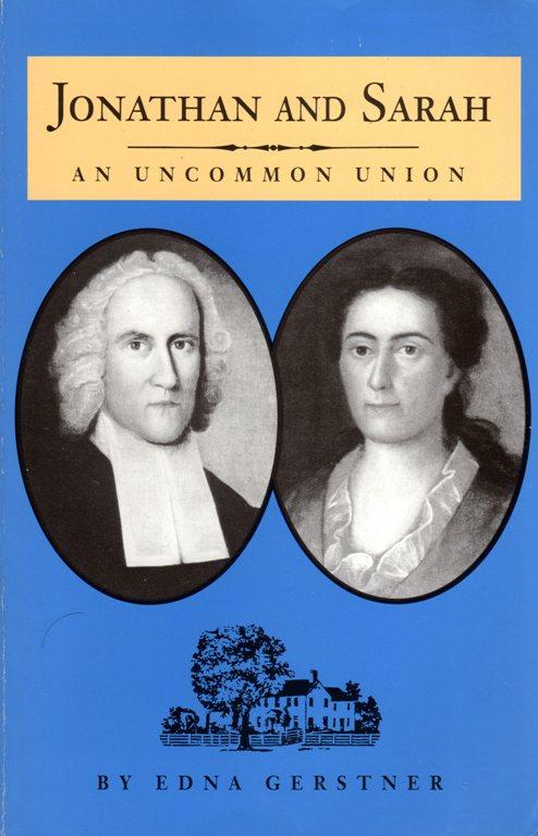 Jonathan and Sarah, an uncommon union, Jonathan Edwards, Northampton, stockbridge, massachusetts