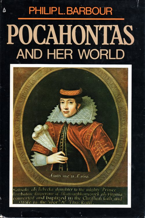 Pocahontas and her world, Philip L. Barbour, john smith, john rolfe, virginia
