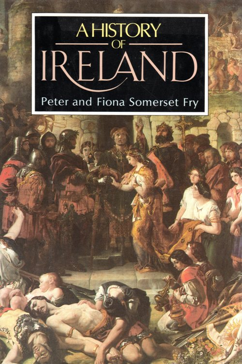 A History of Ireland, Peter and Fiona Somerset Fry, History, St. Patrick's Day