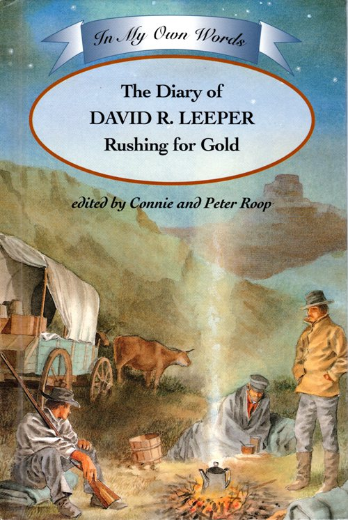 David R. Leeper, Rushing for Gold, Connie and Peter Roop, Diary, Gold Rush, Irish Heritage