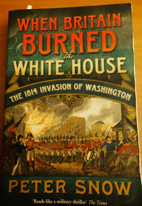 When Britain Burned the White House, War of 1812, Peter Snow