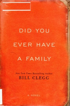 Did you ever have a family, bill clegg, pulitzer